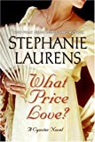 What Price Love?: A Cynster Novel (Cynster Novels) (0060853506) by Stephanie Laurens