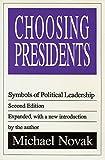 Choosing Presidents: Symbols of Political Leadership (156000567X) by Novak, Michael