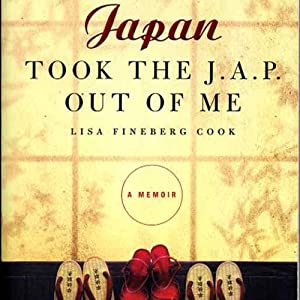 Japan Took the Jap Out of Me   [Lisa Cook]