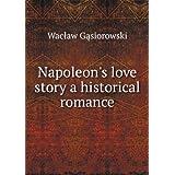 Napoleon's love story a historical romance