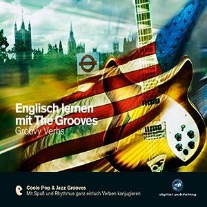 Englisch lernen mit The Grooves: Groovy Verbs | [Eva Brandecker]