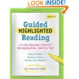 Guided Highlighted Reading: A Close-Reading Strategy for Navigating Complex Text (Maupin House)