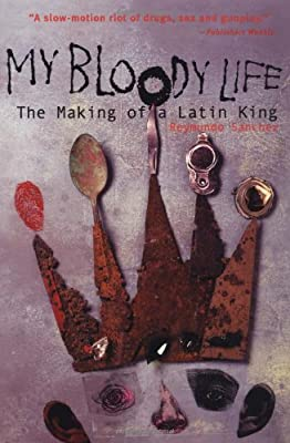 My Bloody Life: The Making of a Latin King (Illinois)