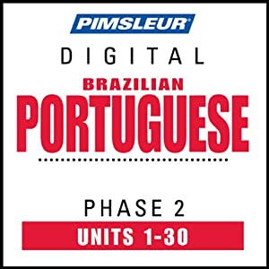 Port (Braz) Phase 2, Units 1-30: Learn to Speak and Understand Portuguese (Brazilian) with Pimsleur Language Programs | [Pimsleur]