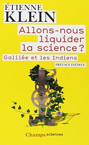 Allons-nous liquider la science? : Galilée et les indiens