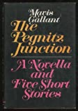 The Pegnitz junction; a novella and five short stories (0394483847) by Gallant, Mavis