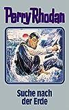 Perry Rhodan, Bd.78, Suche nach der Erde (Perry Rhodan Silberband)