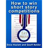 How to Win Short Story Competitionsby Dave Haslett