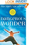 Dangerous Wonder: The Adventure of Ch...