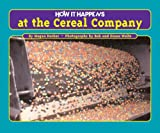 img - for How It Happens at the Cereal Company book / textbook / text book