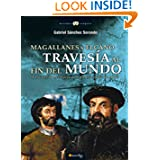 Magallanes y Elcano: travesía al fin del mundo (Historia Incógnita) (Spanish Edition)