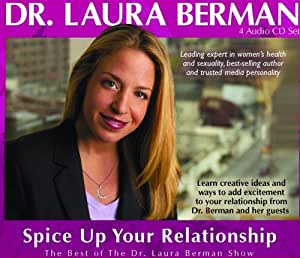 Spice Up Your Relationship: The Best of The Dr. Laura Berman Show