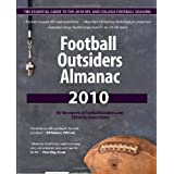 Football Outsiders Almanac 2010: The Essential Guide to the 2010 NFL and College Football Seasons ~ Aaron Schatz