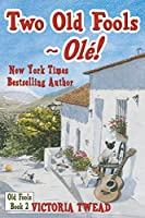 Two Old Fools - Ol�!  (Old Fools series Volume 2) (English Edition)