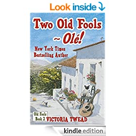 Two Old Fools - Ol�!  (Old Fools series Volume 2)