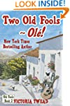 Two Old Fools - Ol�!  (Old Fools seri...