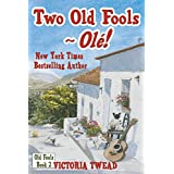 Two Old Fools - Ol�!by Victoria Twead