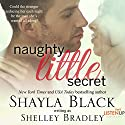 Naughty Little Secret Audiobook by Shayla Black, Shelley Bradley Narrated by Cindy Harden