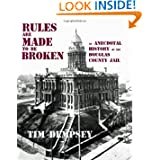 Rules are Made to be Broken: An Anecdotal History of the Douglas County Jail