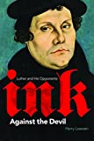 Ink Against the Devil: Luther and His Opponents