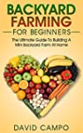 Backyard Farming For Beginners: The U...