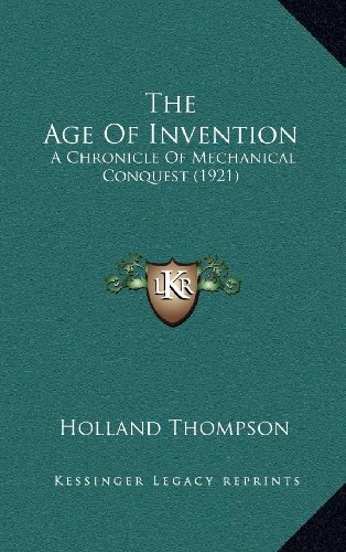 The Age of Invention: A Chronicle of Mechanical Conquest (1921)