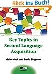 Key Topics in Second Language Acquisi...