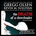 Death of a Cheerleader: Notorious USA Audiobook by Gregg Olsen, Kevin Sullivan Narrated by Kevin Pierce