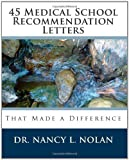 img - for 45 Medical School Recommendation Letters: That Made a Difference book / textbook / text book
