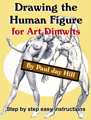 Drawing the Human Figure for Art Dimwits