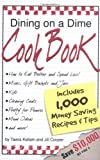 img - for Dining on a Dime Cook Book: 1000 Money Saving Recipes and Tips book / textbook / text book