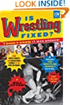 Is Wrestling Fixed? I Didn't Know It...