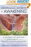 Aboriginal Secrets of Awakening: A Jo...