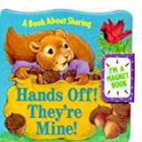 img - for Hands Off!, They're Mine! (Refrigerator Books) book / textbook / text book