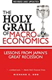 The Holy Grail of Macroeconomics, Revised Edition: Lessons from Japans Great Recession