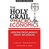 The Holy Grail of Macroeconomics: Lessons from Japan's Great Recessionby Richard C. Koo