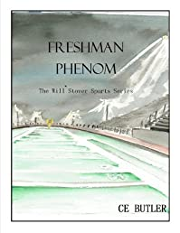 (FREE on 7/12) Freshman Phenom by CE Butler - http://eBooksHabit.com