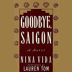 Goodbye, Saigon: A Novel | [Nina Vida]