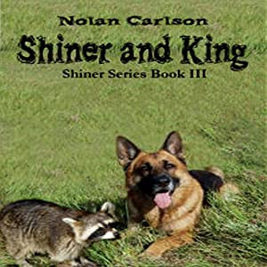 Shiner and King: Shiner, Book 3 | [Nolan Carlson]