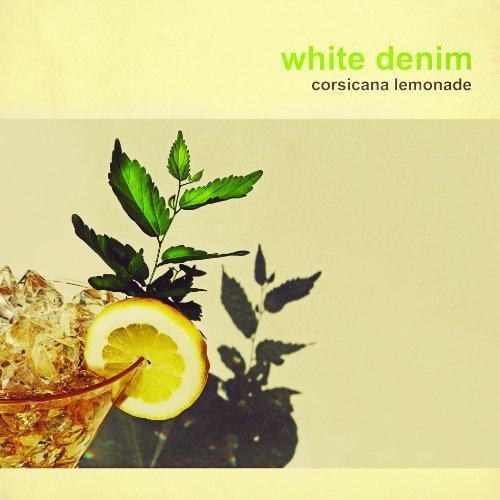 White Denim - Corsicana Lemonade - Zortam Music