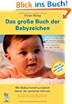 Das gro�e Buch der Babyzeichen: Mit B...