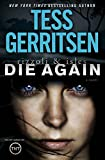 Die Again: A Rizzoli & Isles Novel	 by  Tess Gerritsen in stock, buy online here