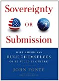 img - for Sovereignty or Submission: Will Americans Rule Themselves or be Ruled by Others? by Fonte, John(September 6, 2011) Hardcover book / textbook / text book