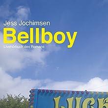 Bellboy: Livehörbuch des Romans (       ungekürzt) von Jess Jochimsen Gesprochen von: Jess Jochimsen