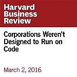 Corporations Weren't Designed to Run on Code | Douglas Rushkoff