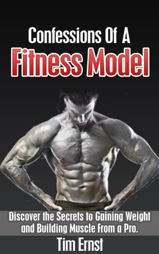 BUILD MUSCLE GAIN WEIGHT (Confessions Of A Fitness Model)