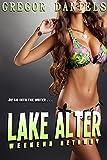 Lake Alter: Weekend Getaway (Gender Transformation Erotica)