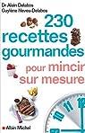 230 recettes gourmandes pour mincir sur mesure par Delabos