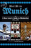 Moses Wolff Meet Me in Munich: A Beer Lover's Guide to Oktoberfest