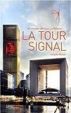 echange, troc Jacques Bosser - La Tour Signal : Un nouveau défi pour La Défense, edition français-anglais